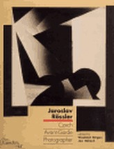 Jaroslav Rössler - Czech Avant-Garde Photographer