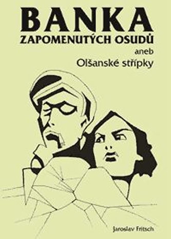 Banka zapomenutých osudů aneb Olšanské střípky