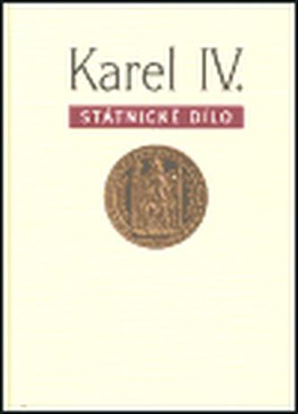 Karel IV. - státnické dílo
