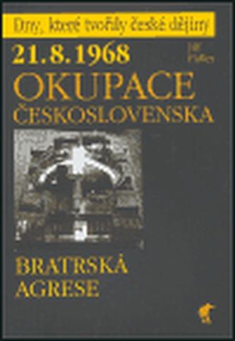 21.8.1968 Okupace Československa - Bratrská agrese
