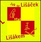 Jak se Lišáček stal Lišákem