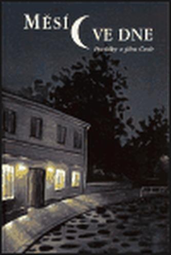 Měsíc ve dne - Povídky z jihu Čech