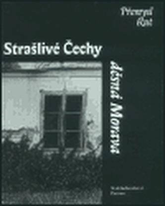Strašlivé Čechy, děsná Morava