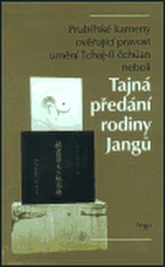 Prubířské kameny ověřující pravost umění Tchaj-ťi čchuan neboli Tajná předání rodiny Jangů