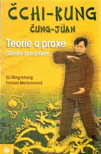Čchi-kung čung-jüan - teorie a praxe, střední tan-tchien - Martynovová Tamara