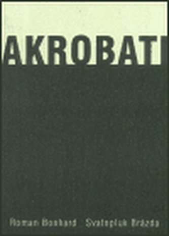 Akrobati - Roman Bonhard
