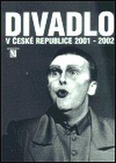 Divadlo v České republice 2001-2002