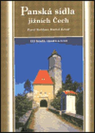 Panská sídla jižních Čech - Pavel Koblasa