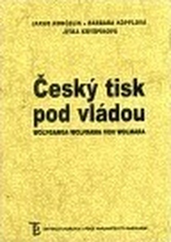 Český tisk pod vládou Wolfganga Wolframa von Wolmara