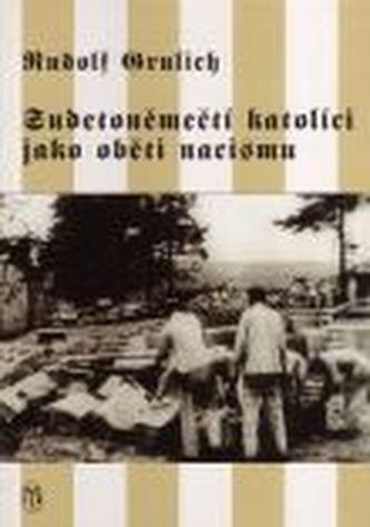 Sudetoněmečtí katolíci jako oběti nacismu