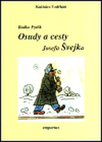 Osudy a cesty Josefa Švejka - Radko Pytlík