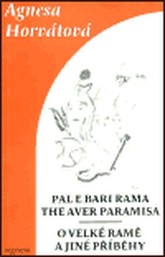 O Velké Ramě a jiné příběhy - Pale e Bari Rama the aver paramisa