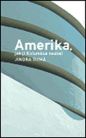Amerika, jak ji Kolumbus neznal