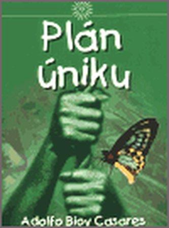 Plán úniku - Adolfo Bioy Casares
