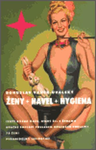 Ženy, Havel, Hygiena