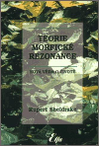 Teorie morfické rezonance (brož.)