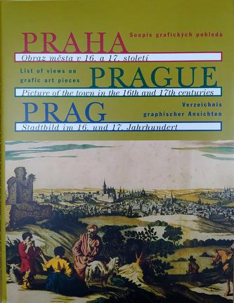 Praha - obraz města v 16. a 17. století