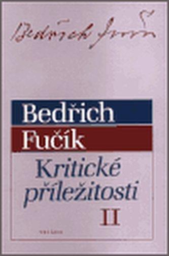 Kritické příležitosti II. - Bedřich Fučík