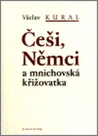 Češi, Němci a mnichovská křižovatka