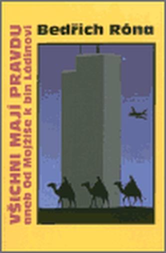 Všichni mají pravdu aneb od Mojžíše k bin Ládinovi