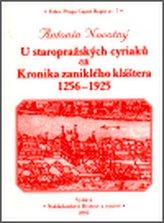 U staropražských cyriaců čili Kronika zaniklého kláštera 1256-1925