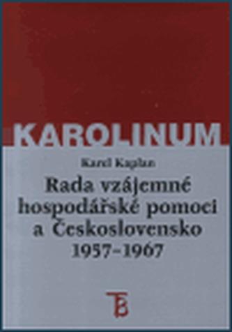 Rada vzájemné hospodářské pomoci a Československo 1957-1967