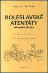 Boleslavské atentáty - Atentát čtvrtý