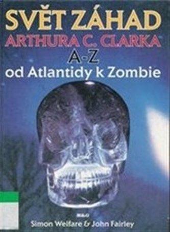Svět záhad Arthura C. Clarka A - Z