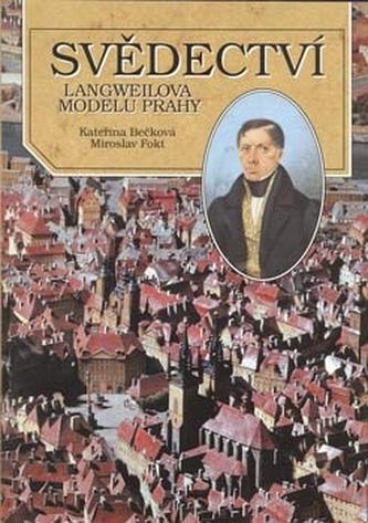 Svědectví Langweilova modelu Prahy
