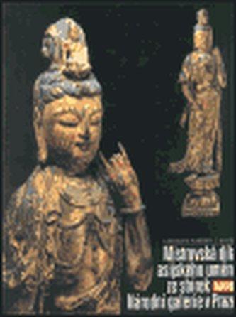 Mistrovská díla asijského umění ze sbírek Národní Galerie v Praze (váz.)