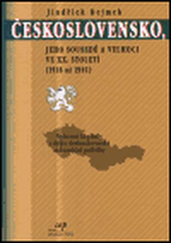 Československo, jeho sousedé a velmoci ve XX. století (1918 až 1992)