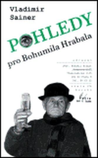 Pohledy pro Bohumila Hrabala