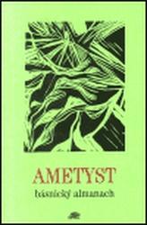 AMETYST - básnický almanach
