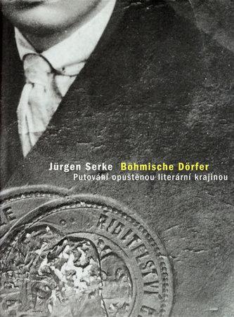 Böhmische Dörfer - Putování opuštěnou literární krajinou