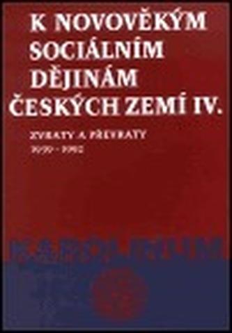 K novověkým sociálním dějinám českých zemí IV.