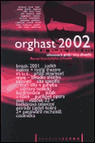 Orghast 2002 - Almanach příští vlny divadla