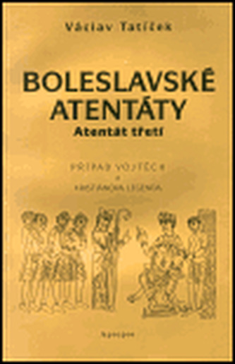 Boleslavské atentáty - Atentát třetí