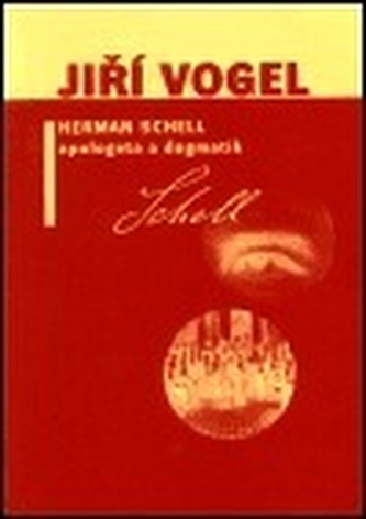 Herman Schell, apologeta a dogmatik