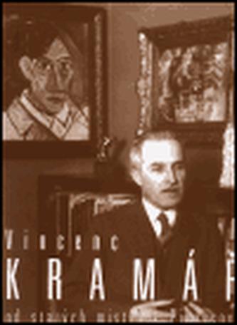 Vincenc Kramář - od starých mistrů k Picassovi