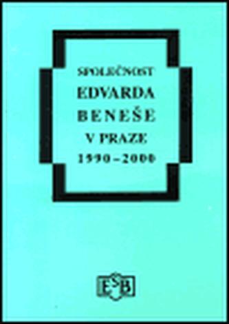 Společnost Edvarda Beneše v Praze 1990 - 2000