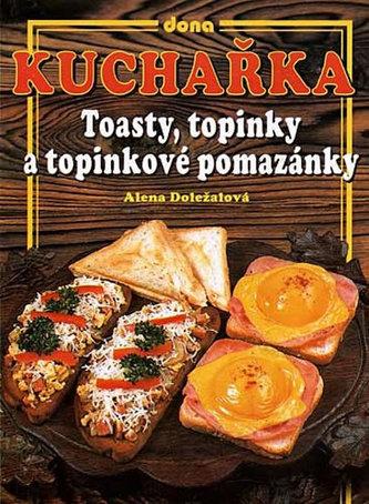 Kuchařka Toasty, topinky a topinkové pomazánky