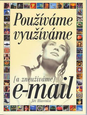 Používáme využíváme (a zneužíváme) e-mail