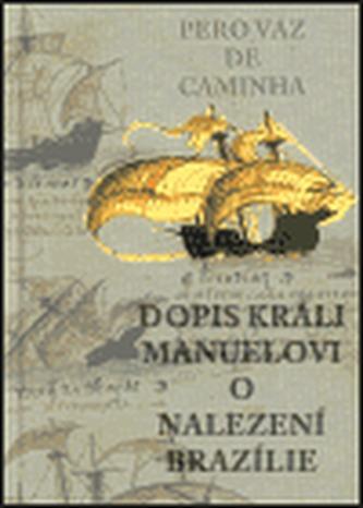Dopis králi Manuelovi o nalezení Brazílie