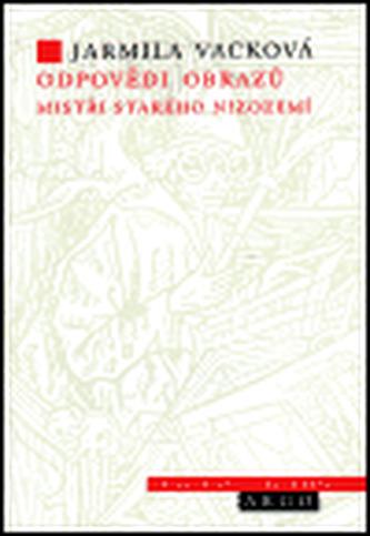 Odpovědi obrazů -  Mistři starého Nizozemí
