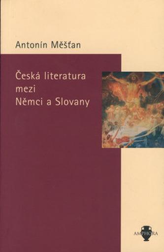 Česká literatura mezi Němci a Slovany