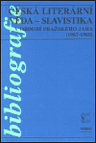 Česká literární věda - Slavistika v období pražského jara (1967-1969)