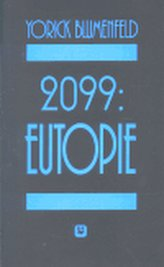 2099: Eutopie