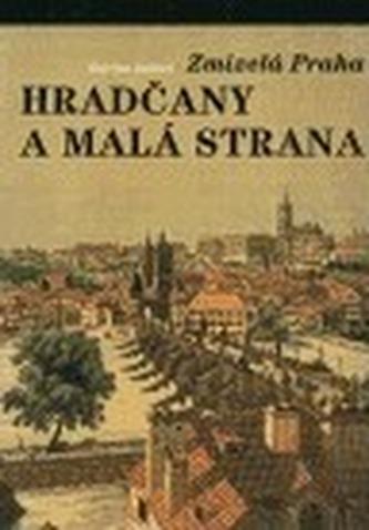 Zmizelá Praha - Hradčany a Malá Strana