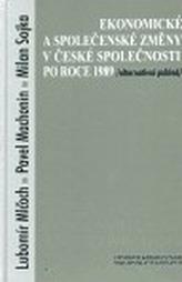 Ekonomické a společenské změny v české společnosti po roce 1989 /Alternativní pohled/