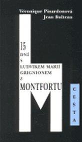 15 dní s Ludvíkem Marií Grignionem z Montfortu